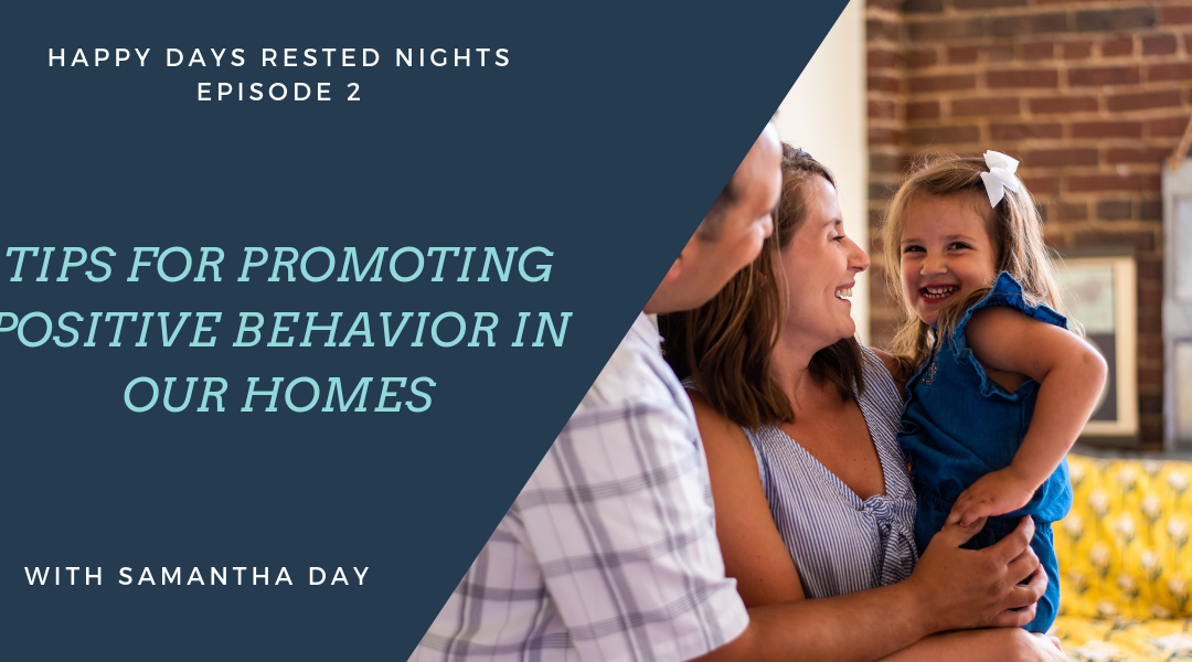 Episode 002 – Tips for Promoting Positive Behavior in our Homes