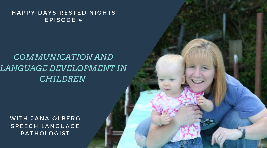 Episode 004 – Communication and Language Development with Jana Olberg – Speech Language Pathologist