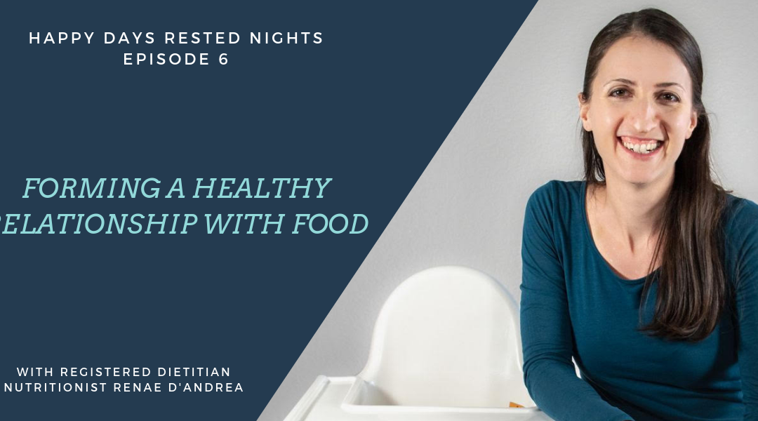 Episode 006 – Forming a Healthy Relationship with Food