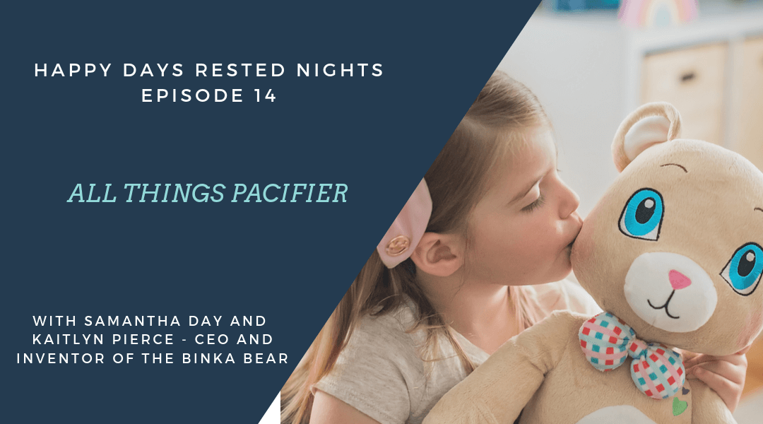 Episode 014 – All Things Pacifier – with Kaitlyn Pierce