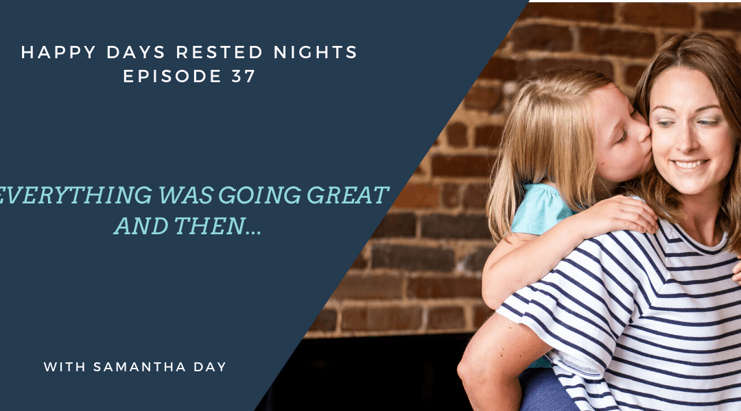 Episode 037 – Everything was going great and then…..