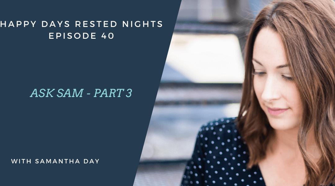 Episode 040 – Ask Sam Part 3