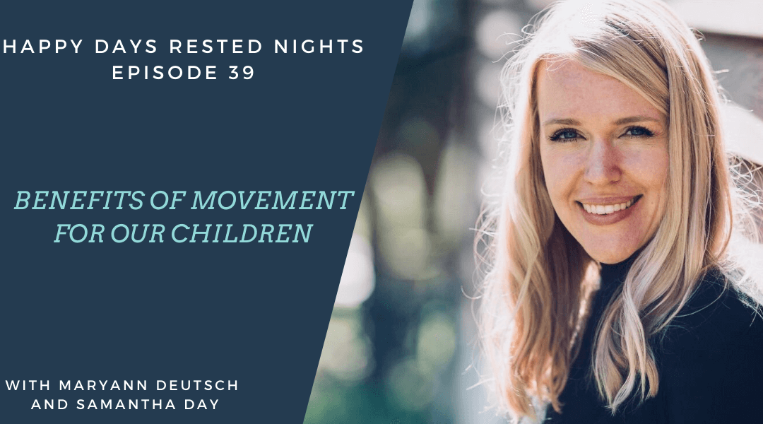 Episode 039 – Benefits of Movement for Our Children